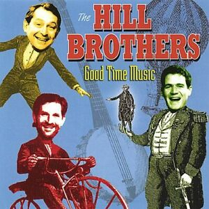 HILL BROTHERS - GOOD TIME MUSIC ONE NEW CD