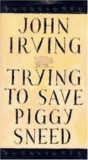 Trying to Save Piggy Sneed by John Irving (1996, HC w/ DJ) memiors short stories