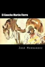 El Gaucho Martin Fierro (Spanish Edition) by Jose Hernandez (2016, Paperback)