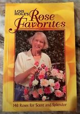 Lois Hole's Rose Favorites Vol. 1 : 148 Roses for Scent and Splendor by Jill Fa…