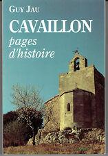 CAVAILLON pages d'histoire par Guy Jau 1990 / Provence Vaucluse