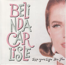 "BELINDA CARLISLE  Live Your Life Be Free PICTURE SLEEVE 7"" 45 rpm vinyl record"