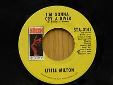 Little Milton 45 I'm Gonna Cry A River bw What It Is - Stax M-