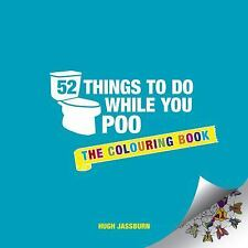 52 Things to Do While You Poo: The Colouring Book (Paperback or Softback)