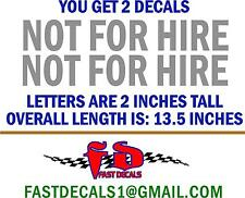 SILVER NOT FOR HIRE DECALS - FREE SHIPPING - 1 PAIR