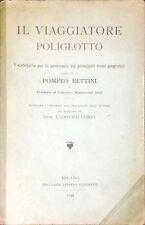 IL VIAGGIATORE POLIGLOTTO - POMPEO BETTINI - 1899