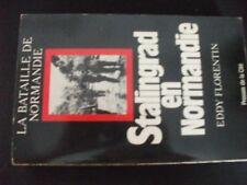 **j Livre Stalingrad en Normandie   La bataille de Normandie ,  Eddy Florentin