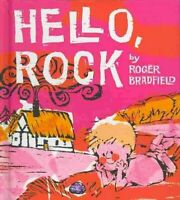 Hello, Rock, Hardcover by Bradfield, Roger, Brand New, Free shipping in the US