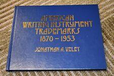 American Writing Instrument Trademarks 1870-1953 Jonathan Veley pen pencils