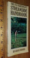 The Fly Fishermans Streamside Handbook Craig Woods 1981 Pb casting tackle knots
