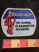 Vtg HANDLOADER THE JOURNAL OF AMMUNITION RELOADING Advertising Patch 92NQ