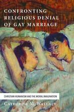 Confronting Religious Denial of Gay Marriage: Christian Humanism and...  (ExLib)