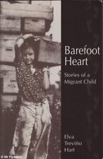 Elva Trevino Hart BAREFOOT HEART: STORIES OF A MIGRANT CHILD 1st Ed. SIGNED SC B