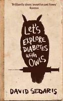 Let's Explore Diabetes With Owls, Sedaris, David, Very Good condition, Book