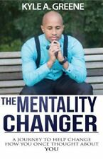 The Mentality Changer: A Journey to Help Change How You Once Thought about You.