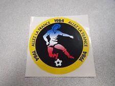 AUTOCOLLANT ANCIEN PUBLICITAIRE ALLEZ LA FRANCE 1984 FOOTBALL *