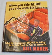 When You Ride Alone You Ride with bin Laden by Bill Maher HC/DJ