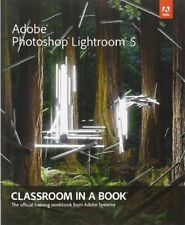 Adobe Photoshop Lightroom 5: Classroom in a Book by Adobe Creative Team