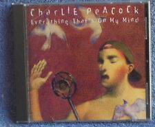 CHARLIE PEACOCK Everything That's On My Mind 1994 CD OOP