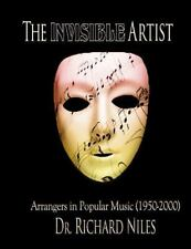 The Invisible Artist : Arrangers in Popular Music (1950-2000) (2014, Paperback)