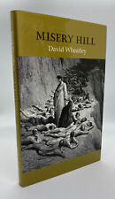 David WHEATLEY / Misery Hill Signed 1st Edition 2000