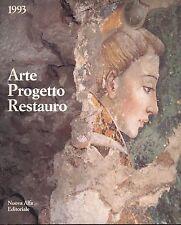 Arte Progetto Restauro 1993, a cura di Michela Scolaro, Nuova Alfa Editoriale