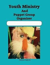 Youth Ministry and Puppet Group Organizer by Barbara Appleby (2016, Paperback)