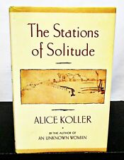 THE STATIONS OF SOLITUDE by ALICE KOLLER HCDJ 1ST ED / 1ST PRINT