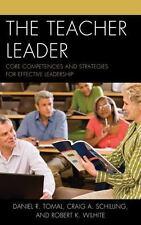 THE TEACHER LEADER  - CRAIG A. SCHILLING, ET AL. DANIEL R. TOMAL (PAPERBACK) NEW