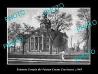 OLD 8x6 HISTORIC PHOTO OF EATONTON GEORGIA PUTNAM COUNTY COURTHOUSE 1905