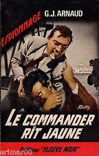 G.J. ARNAUD / Le commander rit jaune / Fleuve Noir - Espionnage // 1ère Edition