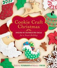 Cookie Craft Christmas: Dozens of Decorating Ideas for a Sweet Holiday by Valeri