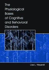 Physiological Bases of Cognitive & Behavioral Disorders