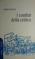 Giulio Ferroni I Confini della critica Guida 2005