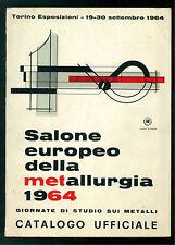 1° SALONE EUROPEO DELLA METALLURGIA TORINO 1964 CATALOGO UFFICIALE METALLI
