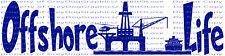 Offshore Life Oil Rig Roughneck Vinyl Decal Oil Platform Rig Industry Sticker