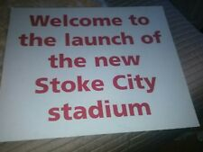 STOKE CITY FC VERY RARE SIGN FROM THE BRITTANNIA STADIUM OPENING