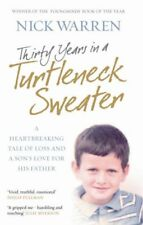 Thirty Years In A Turtleneck Sweater: A Heartbreaking Tale of Loss and a Son's