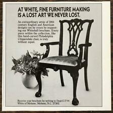 1984 White of Mebane NC Print Ad Fine Furniture is a Lost Art We Never Lost