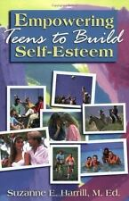 NEW - Empowering Teens to Build Self-Esteem by Suzanne E. Harrill