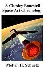 A Chesley Bonestell Space Art Chronology by Melvin H. Schuetz (1999, Paperback)