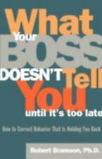 What Your Boss Doesn't Tell You Until It's Too Late: How to Correct Behavior Tha
