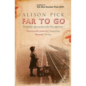 Far to Go  by Alison Pick  -   UNUSED  -   9780755379439