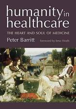 Humanity In Healthcare: The Heart And Soul Of Medicine-ExLibrary