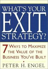 What's Your Exit Strategy?: 7 Ways to Maximize the Value of the-ExLibrary