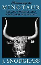 Romancing the Minotaur Sex and Sacrifice and Some Greek Mythology