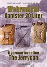 Wehrmacht Kanister 20 Liter A German Invention The Jerrycan By Philippe Leger