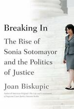 Supreme Court Justice Book Breaking In The Rise of Sonia Sotomayor