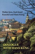 Dialogue with Hans Kung: By Jens, Walter Kuschel, Karl-Josef Kung, Hans