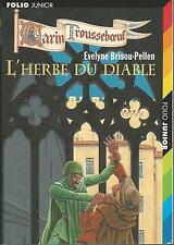 L'Herbe du diable.Evelyne BRISOU-PELLEN.Folio Junior 2004 Z29
